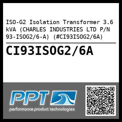 ISO-G2 Isolation Transformer 3.6 kVA (CHARLES INDUSTRIES LTD P/N 93-ISOG2/6-A) (#CI93ISOG2/6A) - Click Here to See Product Details
