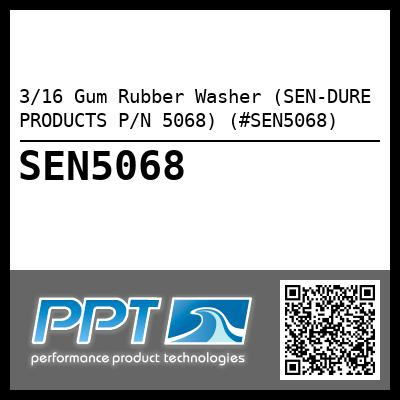 3/16 Gum Rubber Washer (SEN-DURE PRODUCTS P/N 5068) (#SEN5068) - Click Here to See Product Details