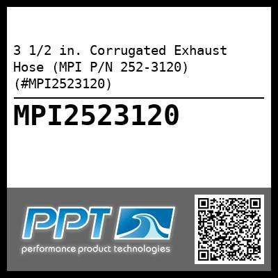 3 1/2 in. Corrugated Exhaust Hose (MPI P/N 252-3120) (#MPI2523120) - Click Here to See Product Details