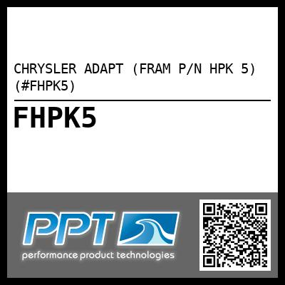 CHRYSLER ADAPT (FRAM P/N HPK 5) (#FHPK5) - Click Here to See Product Details