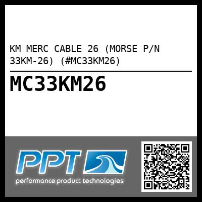 KM MERC CABLE 26 (MORSE P/N 33KM-26) (#MC33KM26) - Click Here to See Product Details