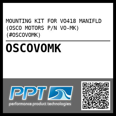 MOUNTING KIT FOR VO418 MANIFLD (OSCO MOTORS P/N VO-MK) (#OSCOVOMK) - Click Here to See Product Details