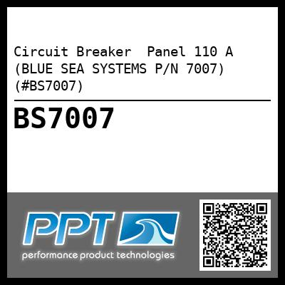 Circuit Breaker  Panel 110 A (BLUE SEA SYSTEMS P/N 7007) (#BS7007)