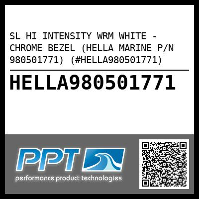 SL HI INTENSITY WRM WHITE - CHROME BEZEL (HELLA MARINE P/N 980501771) (#HELLA980501771)