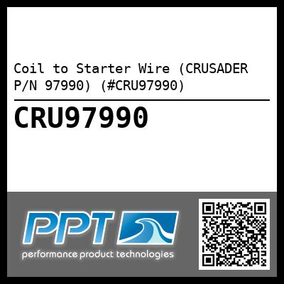 Coil to Starter Wire (CRUSADER P/N 97990) (#CRU97990)