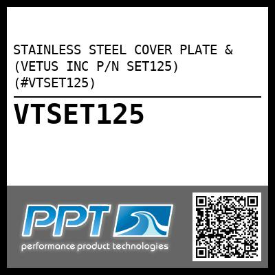 STAINLESS STEEL COVER PLATE & (VETUS INC P/N SET125) (#VTSET125)