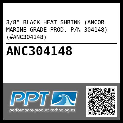"3/8"" BLACK HEAT SHRINK (ANCOR MARINE GRADE PROD. P/N 304148) (#ANC304148)"