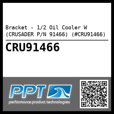 Bracket - 1/2 Oil Cooler W (CRUSADER P/N 91466) (#CRU91466)