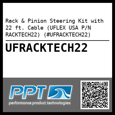 Rack & Pinion Steering Kit with 22 ft. Cable (UFLEX USA P/N RACKTECH22) (#UFRACKTECH22)
