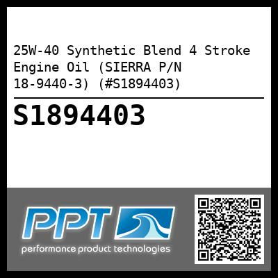 25W-40 Synthetic Blend 4 Stroke Engine Oil (SIERRA P/N 18-9440-3) (#S1894403)