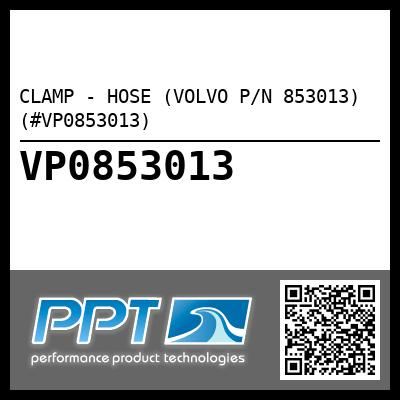 CLAMP - HOSE (VOLVO P/N 853013) (#VP0853013)