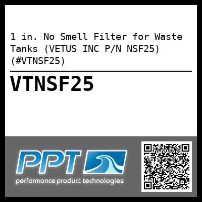 1 in. No Smell Filter for Waste Tanks (VETUS INC P/N NSF25) (#VTNSF25)