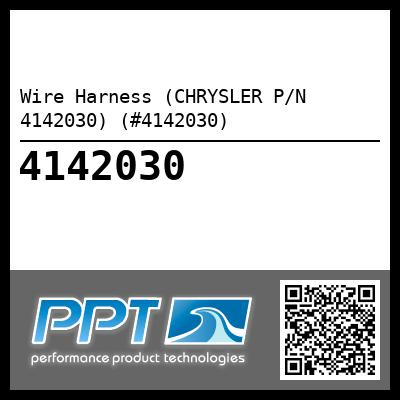 Wire Harness (CHRYSLER P/N 4142030) (#4142030)