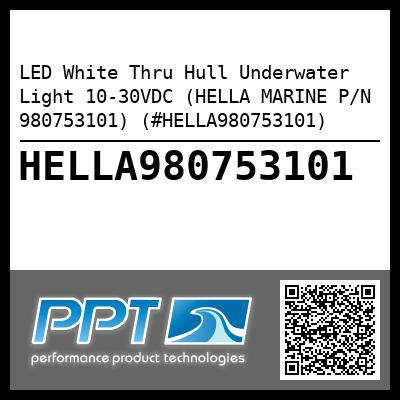 LED White Thru Hull Underwater Light 10-30VDC (HELLA MARINE P/N 980753101) (#HELLA980753101)
