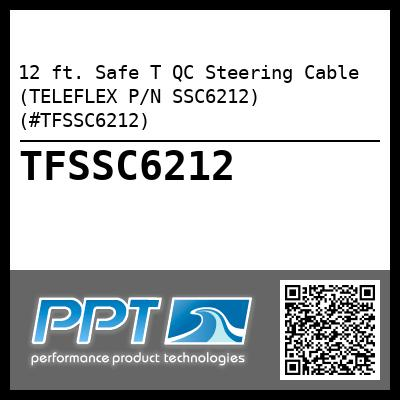 12 ft. Safe T QC Steering Cable (TELEFLEX P/N SSC6212) (#TFSSC6212)