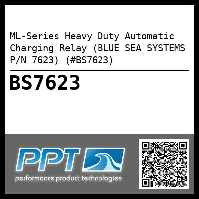 ML-Series Heavy Duty Automatic Charging Relay (BLUE SEA SYSTEMS P/N 7623) (#BS7623)