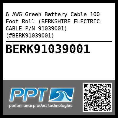 6 AWG Green Battery Cable 100 Foot Roll (BERKSHIRE ELECTRIC CABLE P/N 91039001) (#BERK91039001)