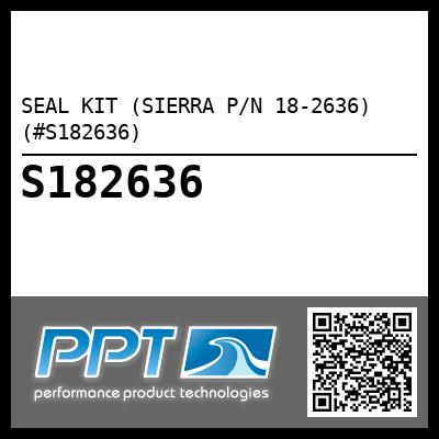 SEAL KIT (SIERRA P/N 18-2636) (#S182636)