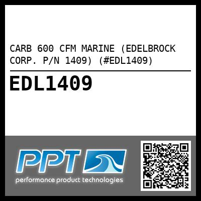 CARB 600 CFM MARINE (EDELBROCK CORP. P/N 1409) (#EDL1409) - Click Here to See Product Details