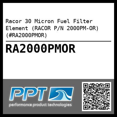 Racor 30 Micron Fuel Filter Element (RACOR P/N 2000PM-OR) (#RA2000PMOR)