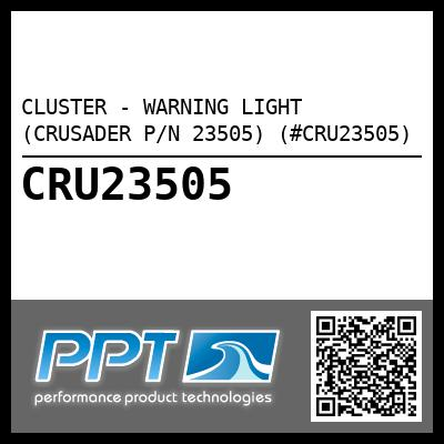 CLUSTER - WARNING LIGHT (CRUSADER P/N 23505) (#CRU23505)