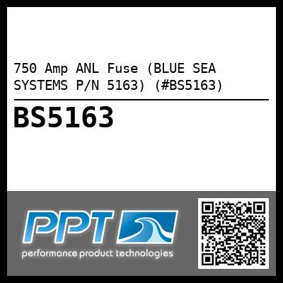 750 Amp ANL Fuse (BLUE SEA SYSTEMS P/N 5163) (#BS5163)
