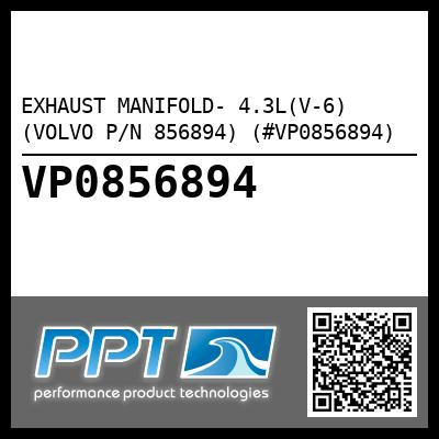 EXHAUST MANIFOLD- 4.3L(V-6) (VOLVO P/N 856894) (#VP0856894) - Click Here to See Product Details