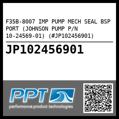 F35B-8007 IMP PUMP MECH SEAL BSP PORT (JOHNSON PUMP P/N 10-24569-01) (#JP102456901)