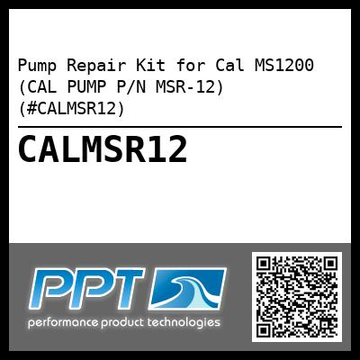 Pump Repair Kit for Cal MS1200 (CAL PUMP P/N MSR-12) (#CALMSR12)
