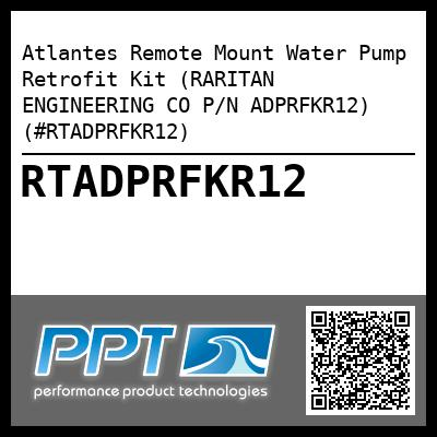 Atlantes Remote Mount Water Pump Retrofit Kit (RARITAN ENGINEERING CO P/N ADPRFKR12) (#RTADPRFKR12)