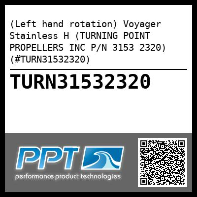 (Left hand rotation) Voyager Stainless H (TURNING POINT PROPELLERS INC P/N 3153 2320) (#TURN31532320)