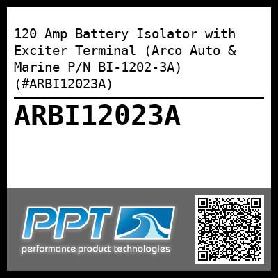 120 Amp Battery Isolator with Exciter Terminal (Arco Auto & Marine P/N BI-1202-3A) (#ARBI12023A)