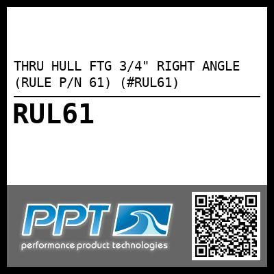 "THRU HULL FTG 3/4"" RIGHT ANGLE (RULE P/N 61) (#RUL61)"