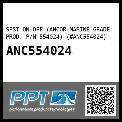 SPST ON-OFF (ANCOR MARINE GRADE PROD. P/N 554024) (#ANC554024)