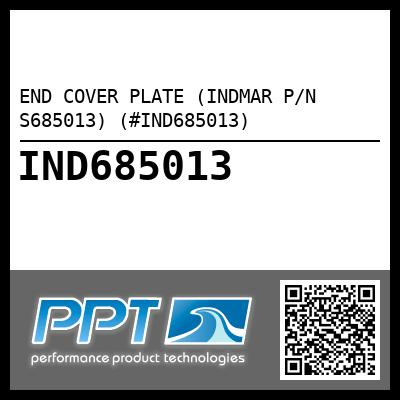 END COVER PLATE (INDMAR P/N S685013) (#IND685013)