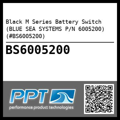Black M Series Battery Switch (BLUE SEA SYSTEMS P/N 6005200) (#BS6005200)