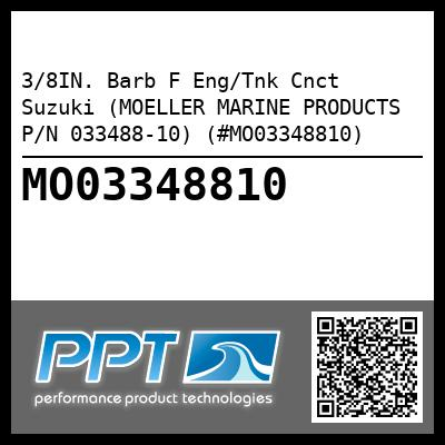 3/8IN. Barb F Eng/Tnk Cnct Suzuki (MOELLER MARINE PRODUCTS P/N 033488-10) (#MO03348810)