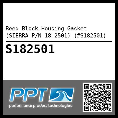 Reed Block Housing Gasket (SIERRA P/N 18-2501) (#S182501)