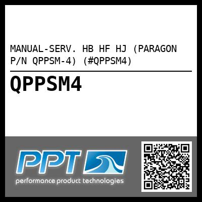 MANUAL-SERV. HB HF HJ (PARAGON P/N QPPSM-4) (#QPPSM4) - Click Here to See Product Details