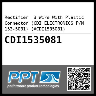 Rectifier  3 Wire With Plastic Connector (CDI ELECTRONICS P/N 153-5081) (#CDI1535081)