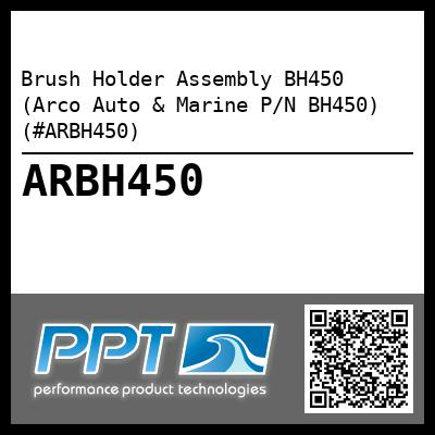 Brush Holder Assembly BH450 (Arco Auto & Marine P/N BH450) (#ARBH450)