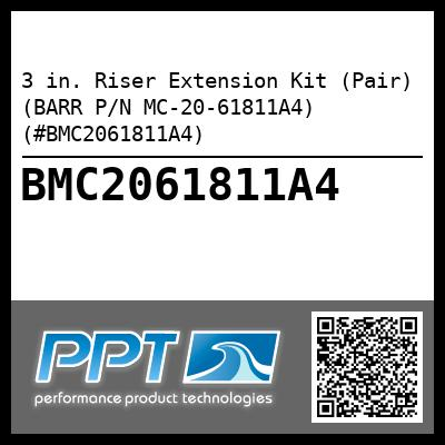 3 in. Riser Extension Kit (Pair) (BARR P/N MC-20-61811A4) (#BMC2061811A4)