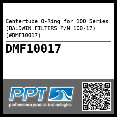 Centertube O-Ring for 100 Series (BALDWIN FILTERS P/N 100-17) (#DMF10017) - Click Here to See Product Details