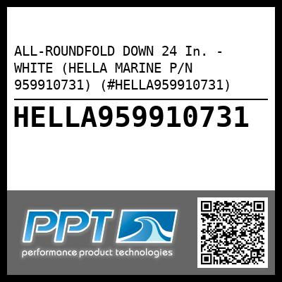 ALL-ROUNDFOLD DOWN 24 In. -  WHITE (HELLA MARINE P/N 959910731) (#HELLA959910731)