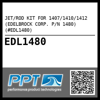 JET/ROD KIT FOR 1407/1410/1412 (EDELBROCK CORP. P/N 1480) (#EDL1480) - Click Here to See Product Details