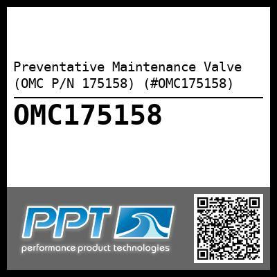 Preventative Maintenance Valve (OMC P/N 175158) (#OMC175158