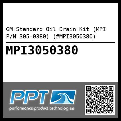 GM Standard Oil Drain Kit (MPI P/N 305-0380) (#MPI3050380) - Click Here to See Product Details