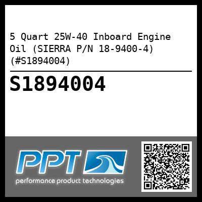 5 Quart 25W-40 Inboard Engine Oil (SIERRA P/N 18-9400-4) (#S1894004) - Click Here to See Product Details