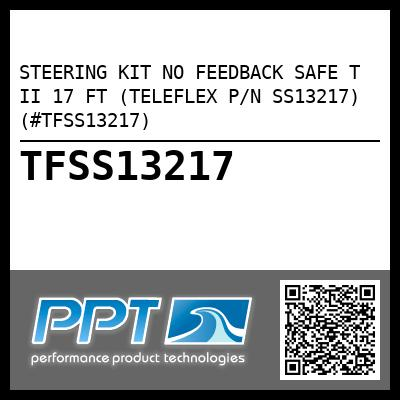 STEERING KIT NO FEEDBACK SAFE T II 17 FT (TELEFLEX P/N SS13217) (#TFSS13217)