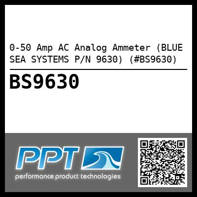 0-50 Amp AC Analog Ammeter (BLUE SEA SYSTEMS P/N 9630) (#BS9630)